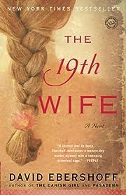 The 19th Wife: A Novel af David Ebershoff