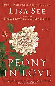 Peony in Love: A Novel por Lisa See