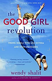 The Good Girl Revolution: Young Rebels with…