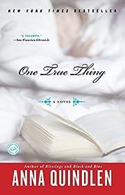 One True Thing: A Novel di Anna Quindlen