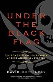 Under the Black Flag: The Romance and the…