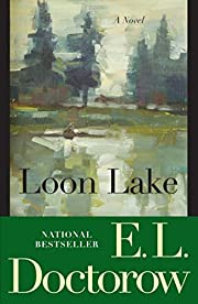 Loon Lake: A Novel von E.L. Doctorow