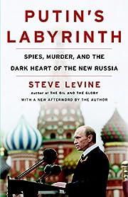Putin's Labyrinth: Spies, Murder, and…