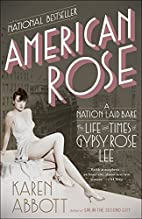 American Rose: A Nation Laid Bare: The Life…