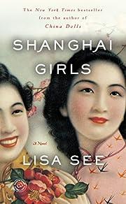 Shanghai Girls: A Novel by Lisa See