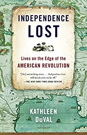 Independence Lost: Lives on the Edge of the…