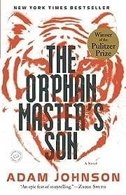 The Orphan Master's Son: A Novel (Pulitzer…