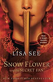 Snow Flower and the Secret Fan: A Novel…