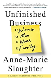 Unfinished Business: Women Men Work Family…