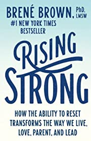 Rising Strong: How the Ability to Reset…