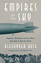 Empires of the Sky: Zeppelins, Airplanes,…