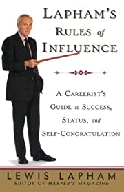 Lapham's Rules of Influence: A Careerist's…