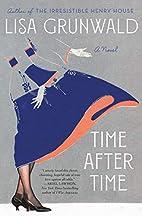 Time After Time: A Novel by Lisa Grunwald