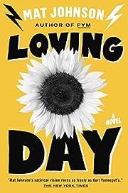 Loving Day: A Novel – tekijä: Mat Johnson
