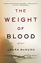 The Weight of Blood by Laura McHugh