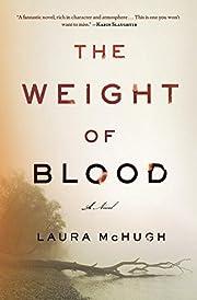 The Weight of Blood por Laura McHugh