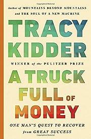 A Truck Full of Money de Tracy Kidder