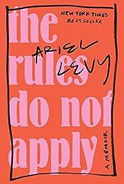 The Rules Do Not Apply: A Memoir por Ariel…