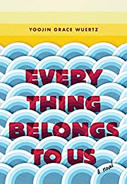 Everything Belongs to Us: A Novel par Yoojin…