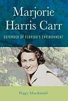 Marjorie Harris Carr: Defender of Florida's…