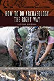 How to do archaeology the right way / Barbara A. Purdy