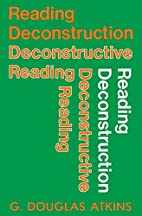 Reading Deconstruction/Deconstructive…