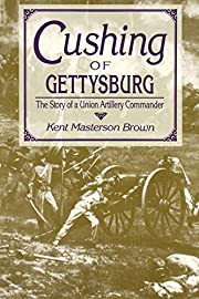 Cushing of Gettysburg: The Story of a Union…