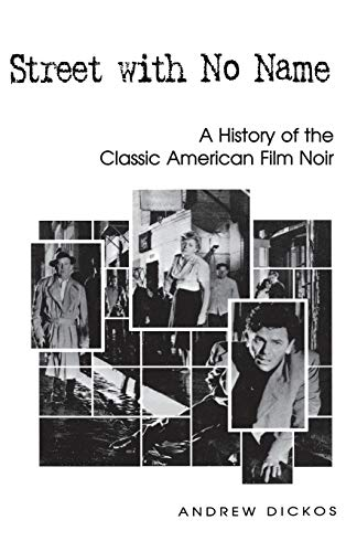 general books and collected essays film culture interpretation  street no a history of the classic american film noir by andrew dickos