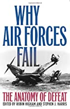 Why Air Forces Fail: The Anatomy of Defeat…
