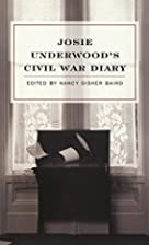 Josie Underwood's Civil War Diary by Josie…