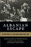 Albanian Escape: The True Story of U.S. Army Nurses Behind Enemy Lines, Mangerich, Agnes Jensen