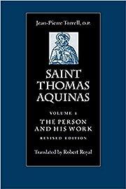 Saint Thomas Aquinas, Vol. 1. The Person and…