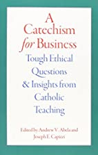 A Catechism for Business: Tough Ethical…