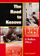 The Road To Kosovo: A Balkan Diary by Greg…