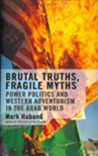 Brutal Truths, Fragile Myths: Power Politics…