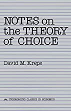 Notes on the Theory of Choice by David Kreps
