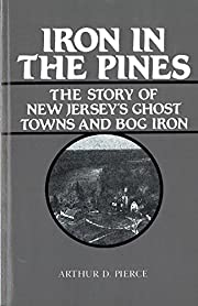 Iron in the pines : the story of New…