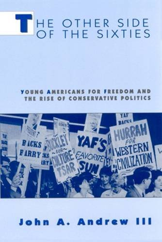 The Other Side of the '60s: Young Americans for Freedom and the Rise of Conservative Politics