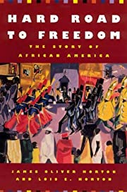 Hard Road to Freedom: The Story of African…