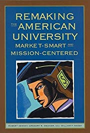 Remaking the American University:…