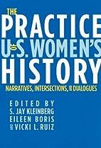 The Practice of U.S. Women's History:…