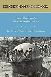 Designing Modern Childhoods: History, Space,…