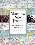 Mapping New Jersey : an evolving landscape / edited by Maxine N. Lurie and Peter O. Wacker ; cartography by Michael Siegel