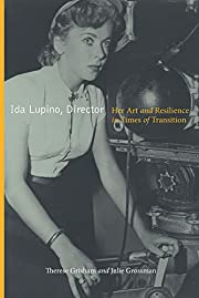 Ida Lupino, Director: Her Art and Resilience…