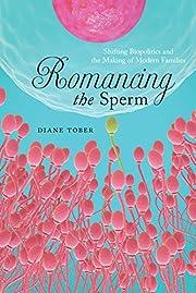 Romancing the Sperm: Shifting Biopolitics…