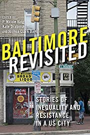 Baltimore Revisited: Stories of Inequality…