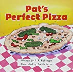 Pat's Perfect Pizza by F. R. Robinson