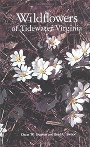 Wildflowers of tidewater Virginia von Oscar…