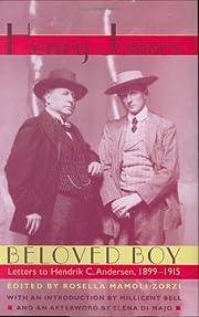 Beloved Boy: Letters to Hendrik C. Andersen,…