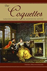 Our coquettes : capacious desire in the…